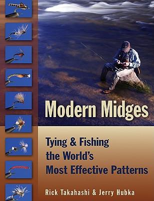 Modern Midges By Takahashi, Rick/ Hubka, Jerry/ Yamauchi, Brian (PHT)/ Tracy, Mark (PHT)
